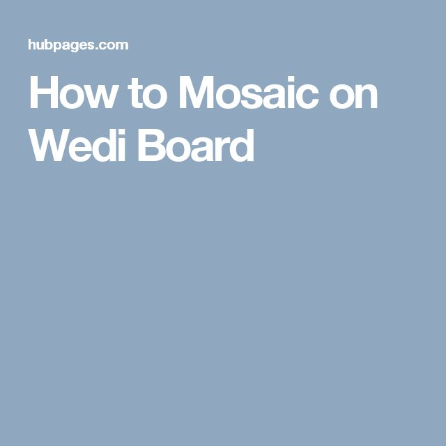 How to Mosaic on Wedi Board