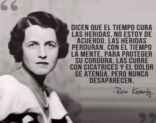 FacebookKennedy Families, Time, Rose Kennedy, Las Heridas, Cura Las, Phrases, Spanish Quotes, Kennedy Clans, Fitzgerald Kennedy