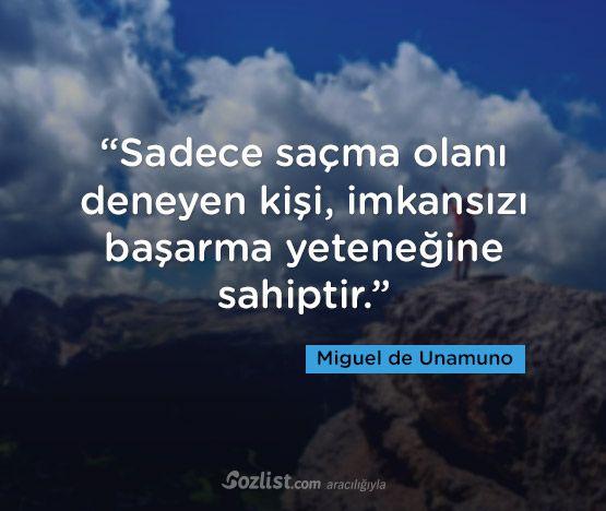 """""""Sadece saçma olanı deneyen kişi, imkansızı başarma yeteneğine sahiptir."""" #miguel #de #unamuno #sözleri #yazar #şair #kitap #şiir #özlü #anlamlı #sözler"""