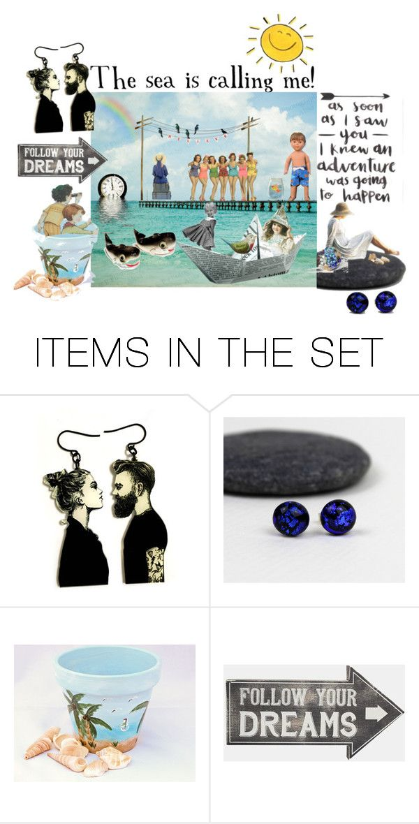 """""""The sea is calling me!"""" by sheila-ball ❤ liked on Polyvore featuring art and etsyevolution"""