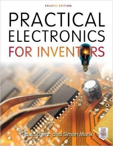 Practical Electronics for Inventors, Fourth Edition: Paul Scherz, Simon Monk: 9781259587542: AmazonSmile: Books
