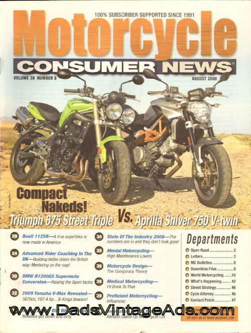 August 2008 issue - Compact Nakeds! Triumph 675 Street Triple vs. Aprilia Shiver 750 V-twin; Buell 1125R; Advanced Rider Coaching in the UK; BMW R1200-GS Supermoto Conversion; 2009 Yamaha V-Max Revealed; Coach 2 Ride Dirt Bike School; State of the Industry 2008; Mental Motorcycling; Motorcycle Desi