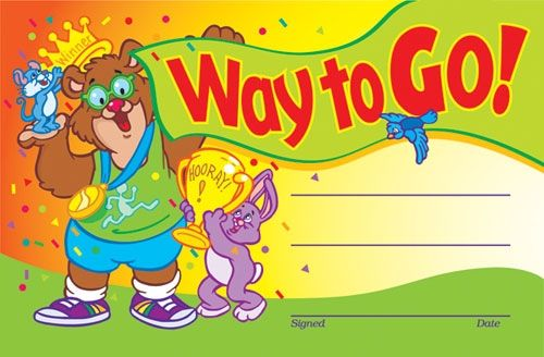 Way to Go! Recognition Awards,. Reward your students for their special achievements!