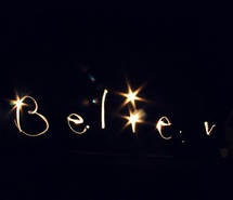 Believe is what you tell yourself when there is nothing else left to be done.