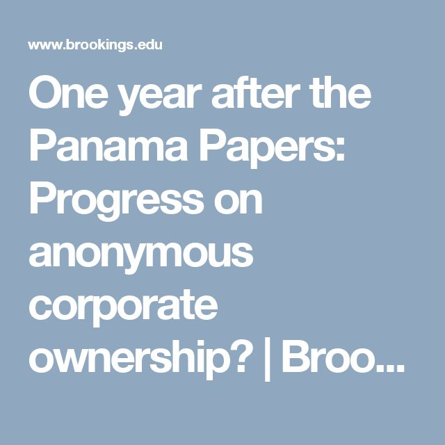 One year after the Panama Papers: Progress on anonymous corporate ownership? | Brookings Institution