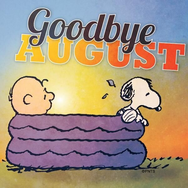 "Goodbye August  UGH!........ now,"" Hello"" September!  Get that  bat out of my way!"