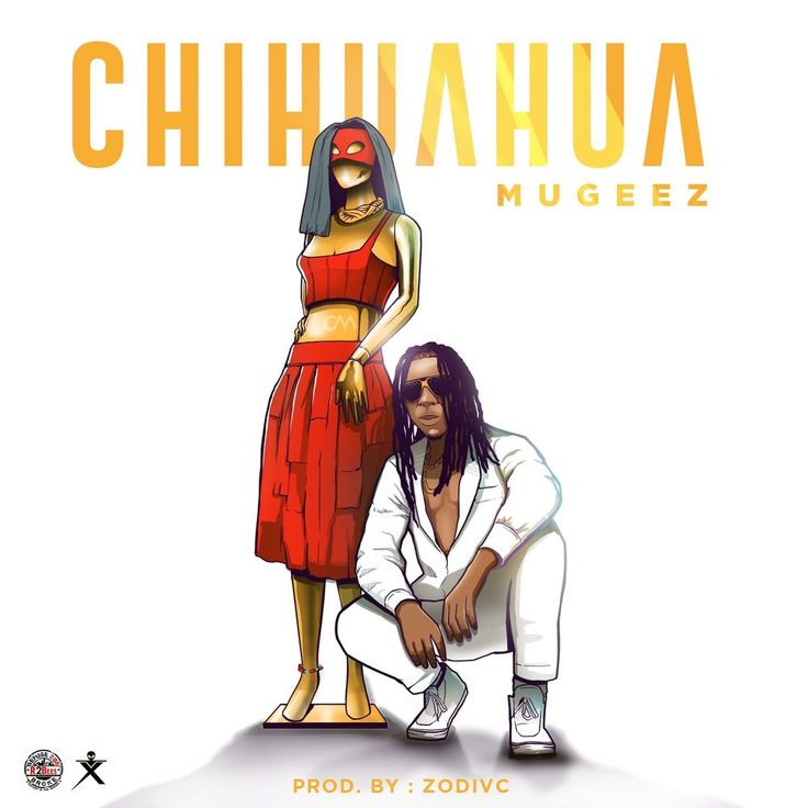 Mugeez Chihuahua Mp3 Download In 2020 Chihuahua African Music Nigerian Music Videos