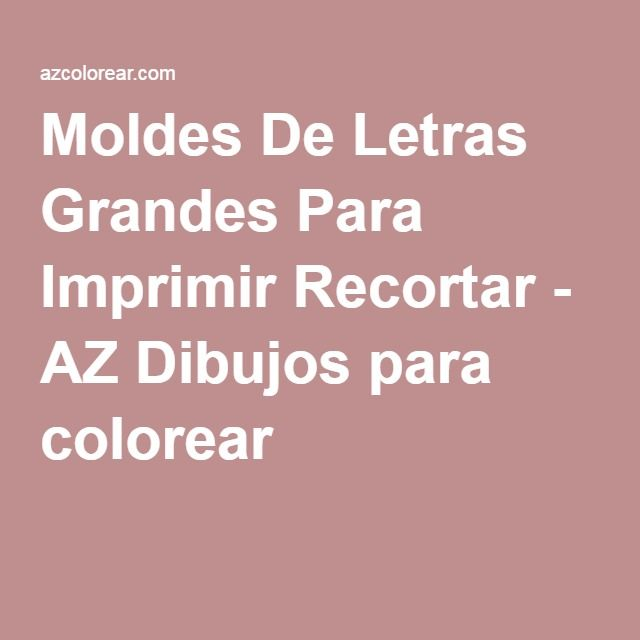 Moldes De Letras Grandes Para Imprimir Recortar - AZ ...