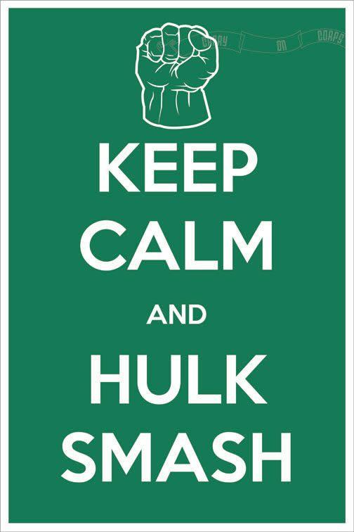 Keep Calm and Hulk Smash (The Avengers: Hulk) 8 x 12 Keep Calm and Carry On Parody Poster. $15.60, via Etsy.