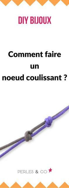 Comment faire un nœud coulissant ?