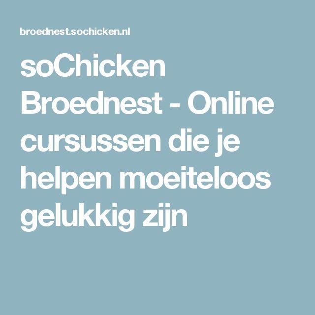 soChicken Broednest - Online cursussen die je helpen moeiteloos gelukkig zijn