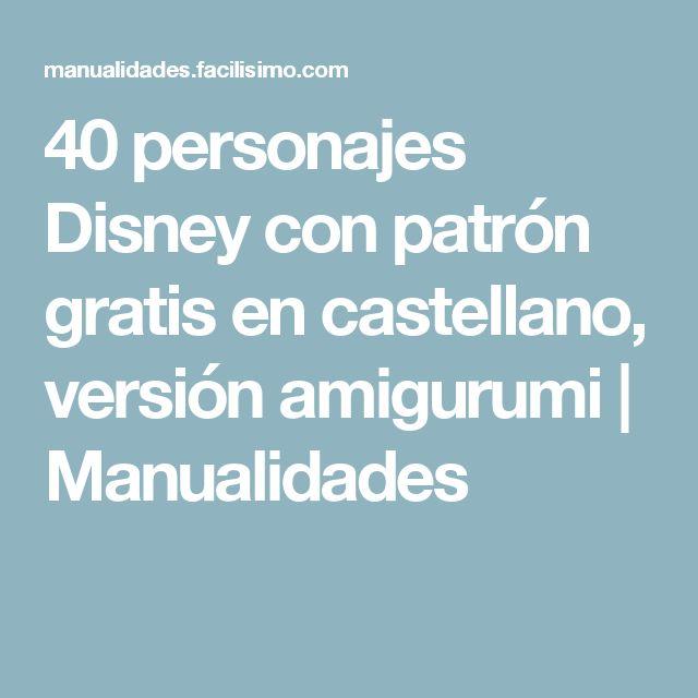 40 personajes Disney con patrón gratis en castellano, versión amigurumi | Manualidades