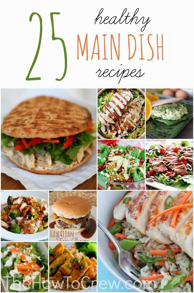 25 Healthy Main Dish Recipes from TheHowToCrew.com.  25 easy, healthy recipes your family will love! #recipes #healthy #food