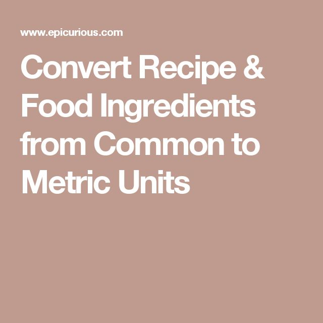 Convert Recipe & Food Ingredients from Common to Metric Units