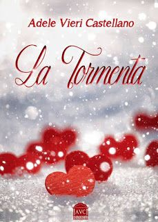 "Insaziabili Letture: Recensione: ""LA TORMENTA"" di Adele Vieri Castellan..."