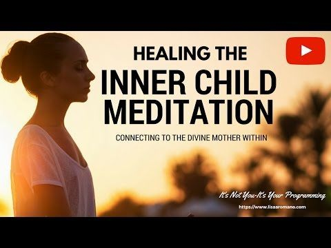 Guided Inner Child Meditation--Healing The Wounded Heart With Divine Mother Energy - YouTube