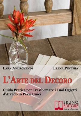 L'arte del decoro - Lara Androvandi, Elena Pecchia