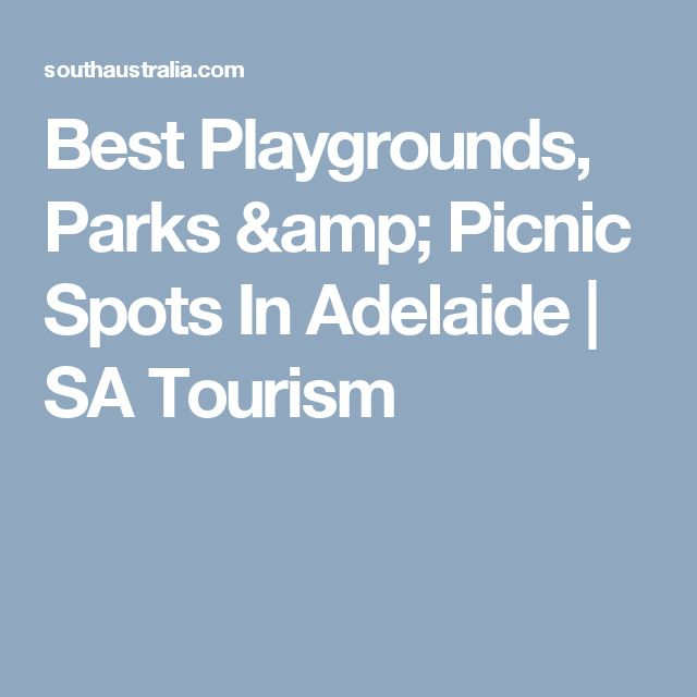 Best Playgrounds, Parks & Picnic Spots In Adelaide | SA Tourism