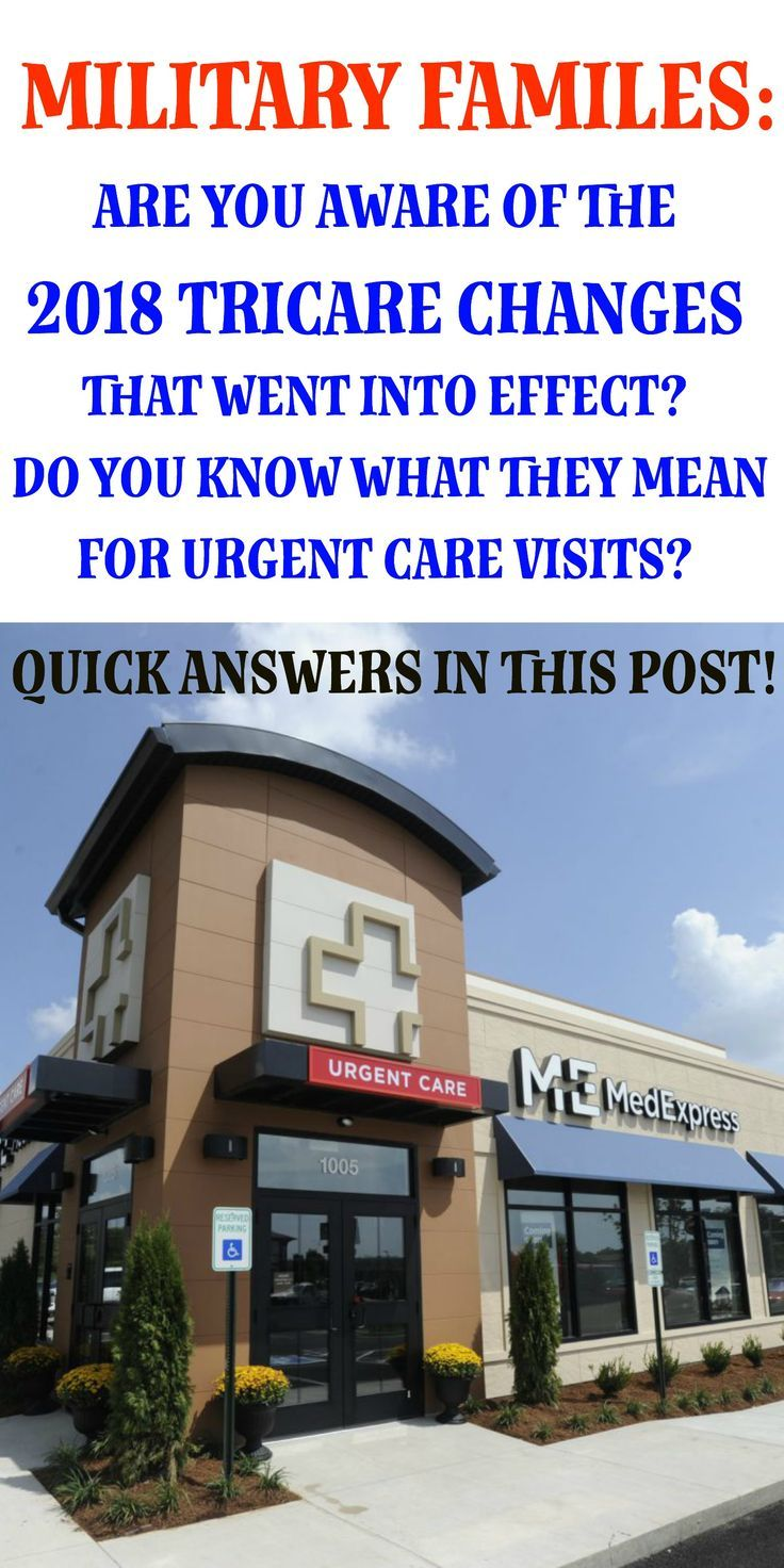 Changes To Tricare Urgent Care What They Mean For Military Families Urgent Care Military Spouse Resources Military Family
