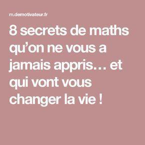 8 secrets de maths qu'on ne vous a jamais appris… et qui vont vous changer la vie !