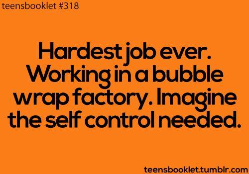 Hardest job ever.