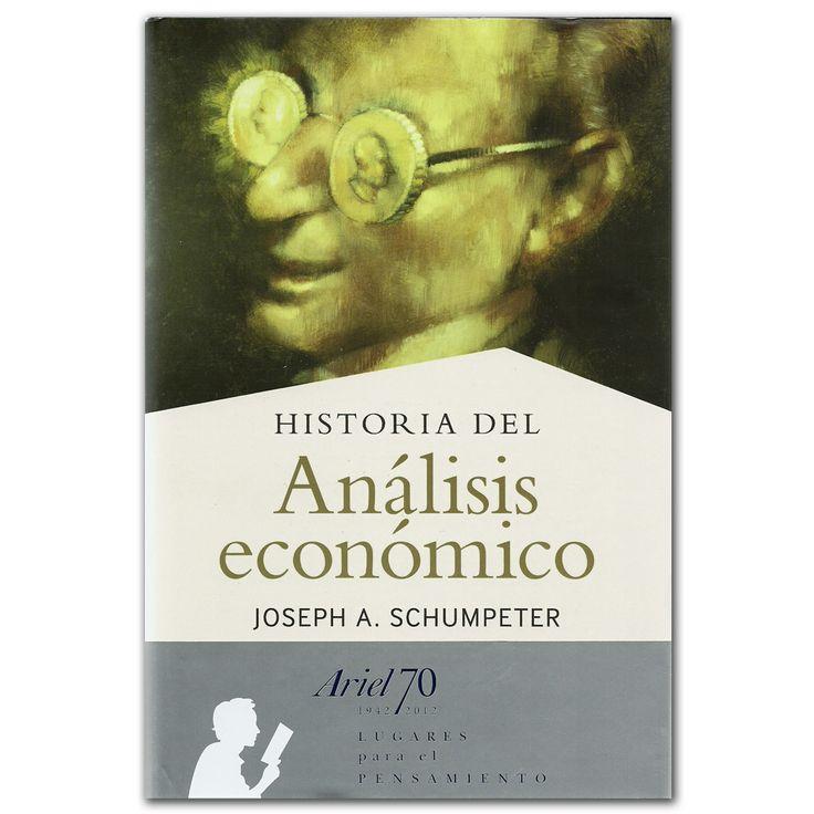 Libro Historia del Análisis económico  -  Joseph A. Schumpeter - Grupo Planeta  http://www.librosyeditores.com/tiendalemoine/3518-historia-del-analisis-economico-9788434470385.html  Editores y distribuidores