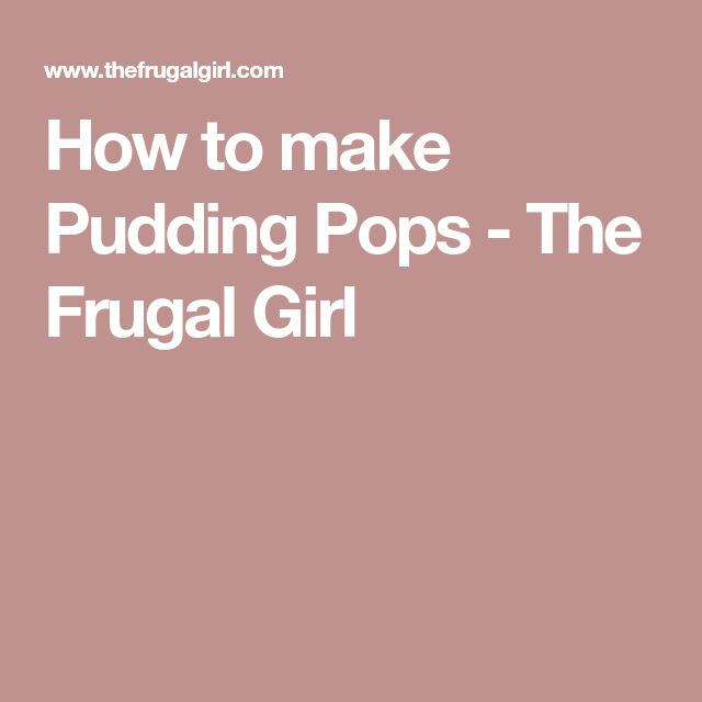 How to make Pudding Pops - The Frugal Girl