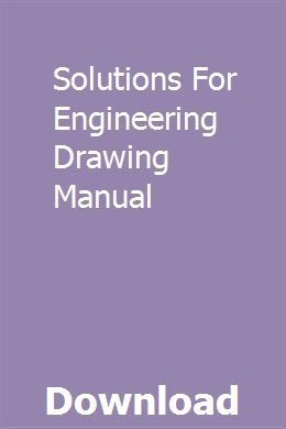 Solutions For Engineering Drawing Manual pdf download