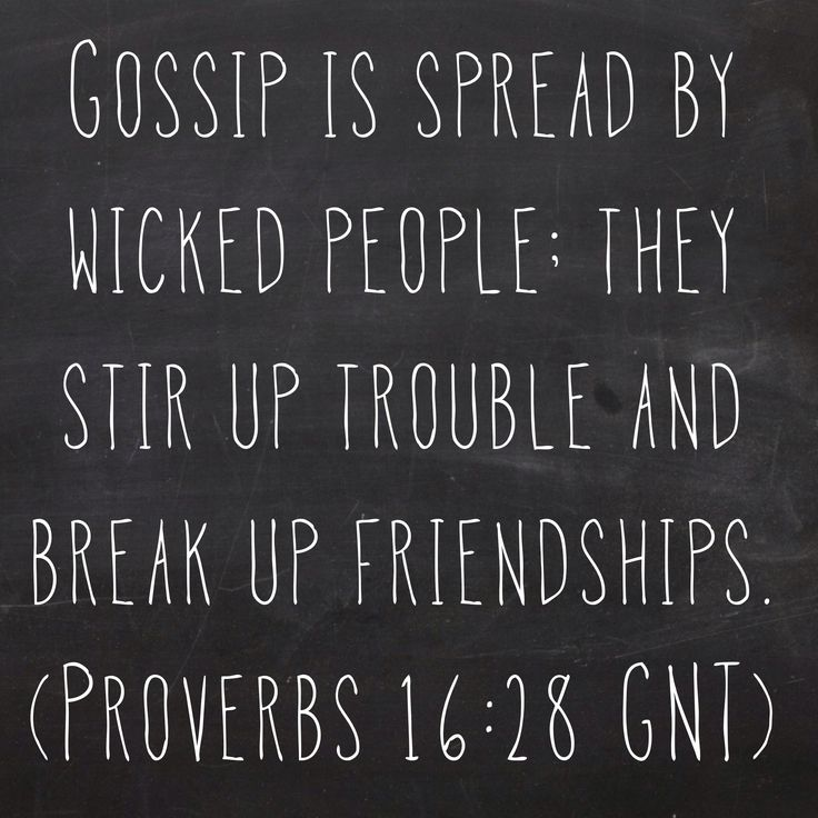 Gossip is spread by wicked people; they stir up trouble and break up friendships. (Proverbs 16:28 GNT) Bible, God, jesus, lord, savior, bible verses, bible quotes, verses, quotes, inspiration, inspirational quotes, wisdom, good news, jesus quotes, god quotes, literature, good quotes, religion, the blackboard, blackboard, black board, the black board, heaven, faith, words of wisdom