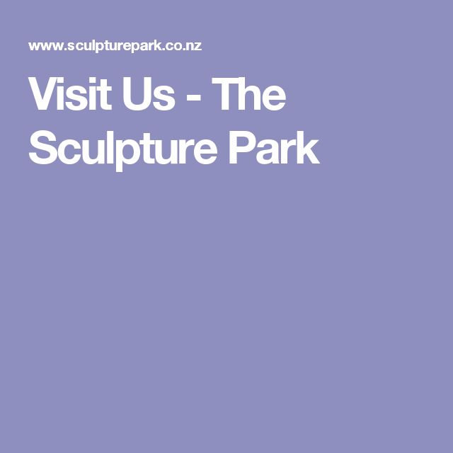 Visit Us - The Sculpture Park
