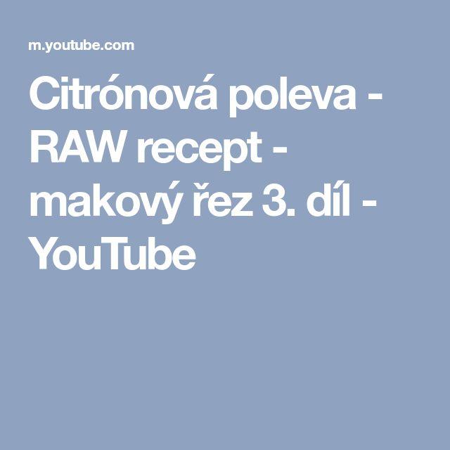 Citrónová poleva - RAW recept - makový řez 3. díl - YouTube