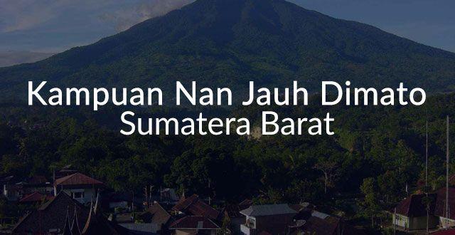 Lirik Lagu Kampuan Nan Jauh Dimato - Sumatera Barat