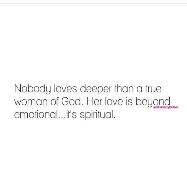 True Woman Of God Quotes: Nobody Loves Deeper Than A True Woman Of God. Her Love Is