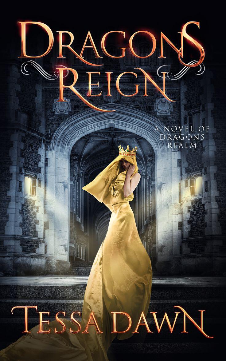 Dragons Reign By Tessa Dawn (book #2 In The Dragons Realm Saga)