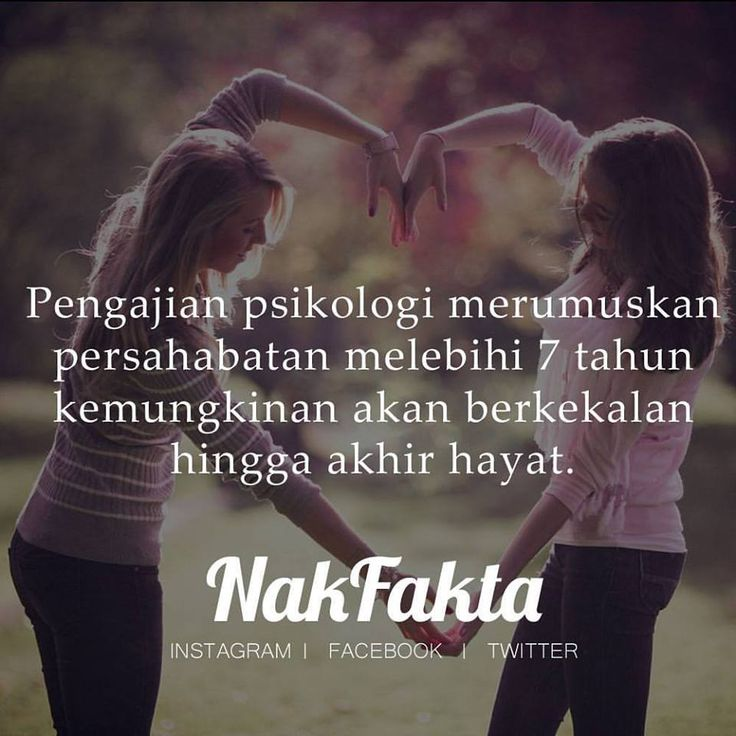 fakta psikologi merumuskan persahabatan melebihi 7 tahun kemungkinan kekal hingga akhir hayat #nakfakta   Psychological facts concluded that friendship more than 7 years may be last a lifetime.  https://www.facebook.com/NakFakta/photos/a.198201717181137.1073741827.190583554609620/212805362387439/?type=1&theater