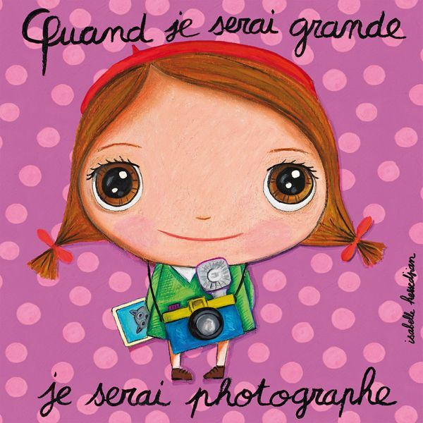 Tableau Isabelle Kessedjian Quand je serai grande je serai photographe