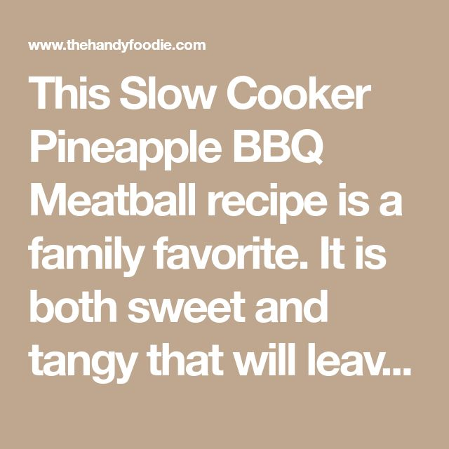 This Slow Cooker Pineapple BBQ Meatball recipe is a family favorite. It is both sweet and tangy that will leave you to want more. BBQ slow cooker recipe.