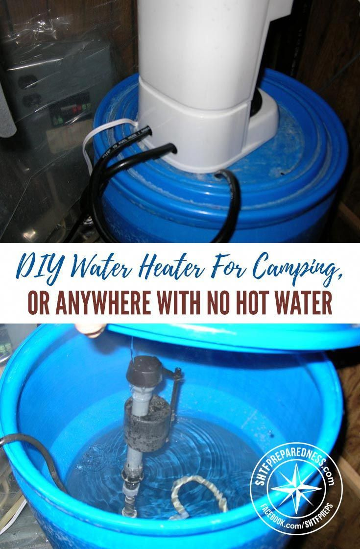 Diy Water Heater For Camping Cabin Or Anywhere With No Hot Water