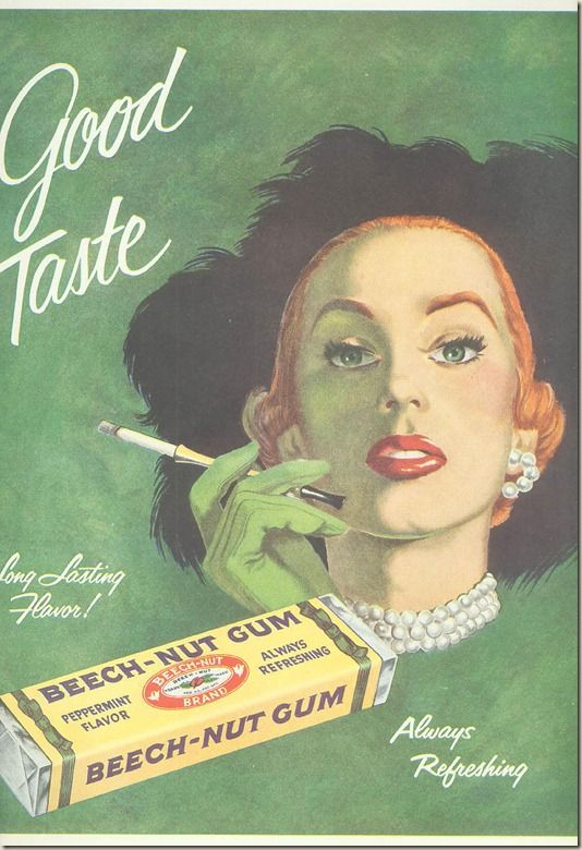 Beech Nut Gum AD 1950s - just in case you can figure out how to smoke and chew gum at the same time........