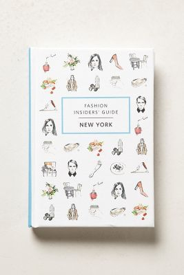 The Fashion Insider's Guide: New York by: Anthropologie