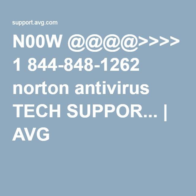 N00W @@@@>>>> 1 844-848-1262 norton antivirus TECH SUPPOR... | AVG