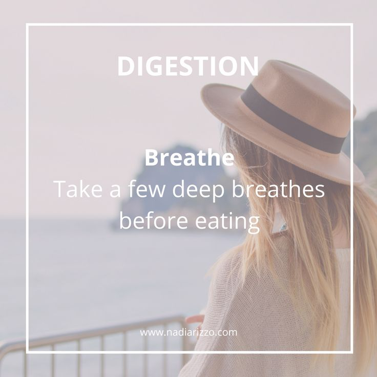 Digestion Tips: Breathe - Take a few deep breathes before eating. #breathe #tips #digestion