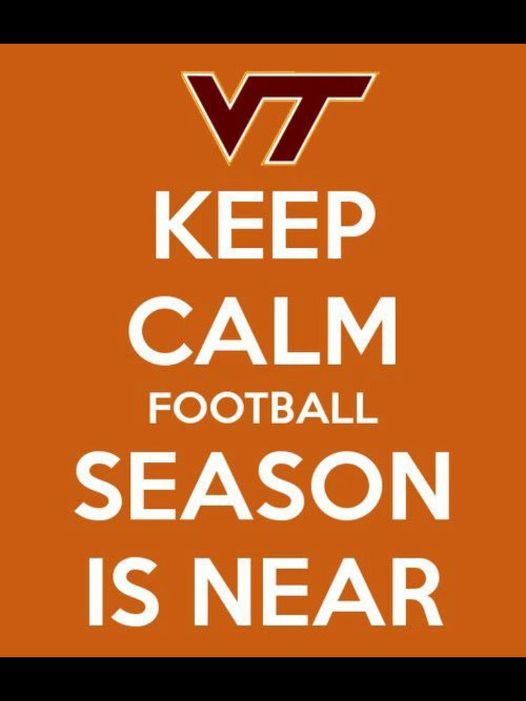 Keep Calm...    VT Football. Aw Yeah.