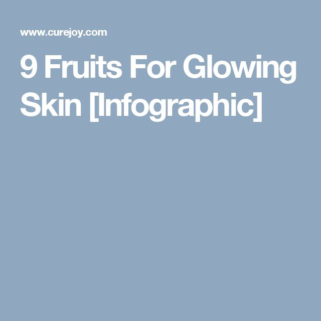 9 Fruits For Glowing Skin [Infographic]