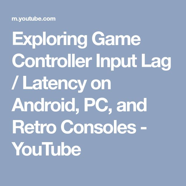 Exploring Game Controller Input Lag / Latency on Android, PC, and Retro Consoles - YouTube