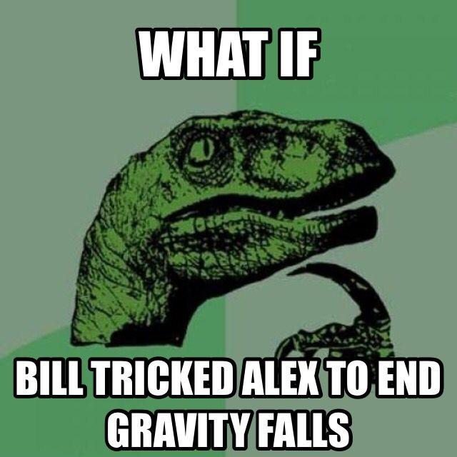 Gravity Falls meme// it might be true.... It MIGHT...