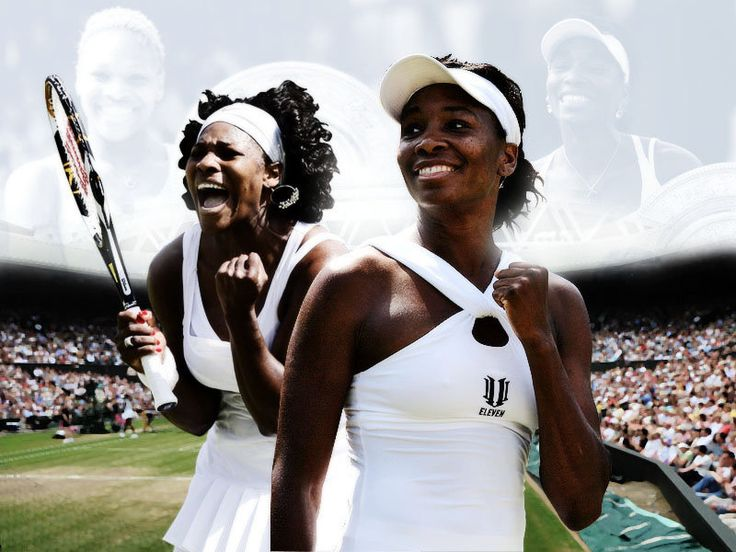 Serena Williams – Venus Williams  Professional tennis players.