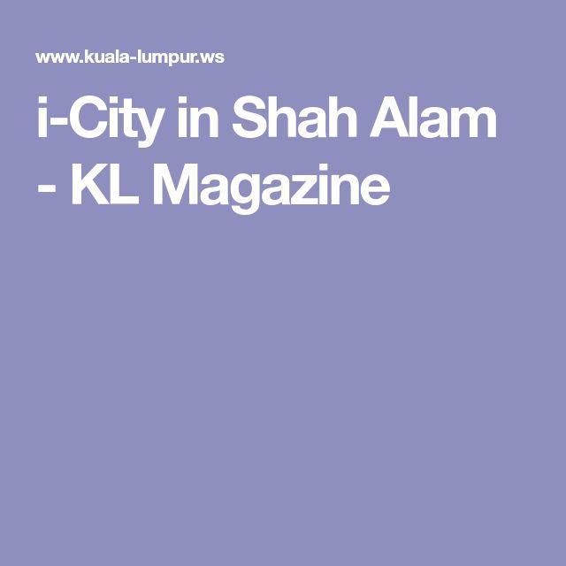 i-City in Shah Alam - KL Magazine