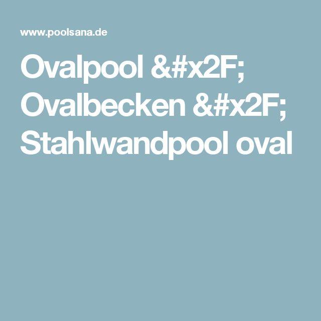 Ovalpool / Ovalbecken / Stahlwandpool oval
