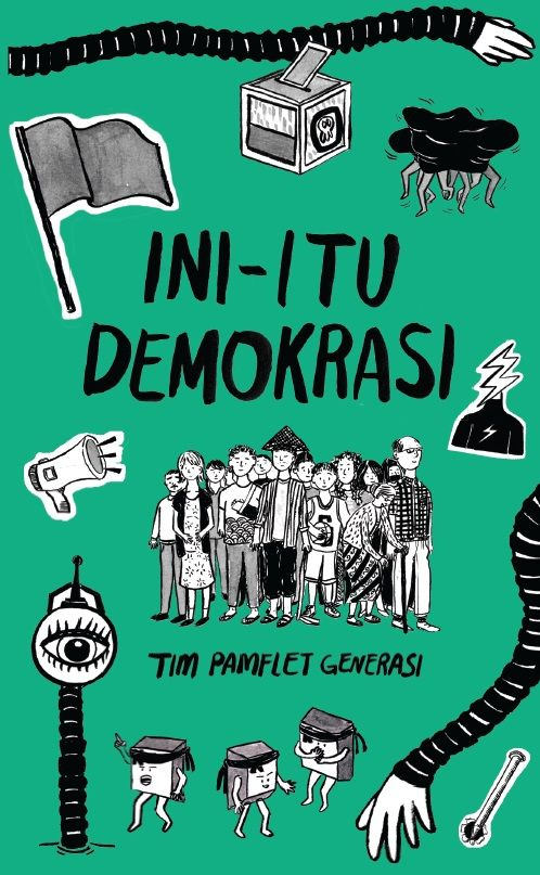 Ini-Itu Demokrasi by Tim Pamflet Generasi. Published on 31st of August 2015.